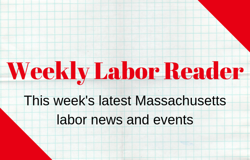 Weekly Labor Reader, June 19, 2019 | Central Massachusetts